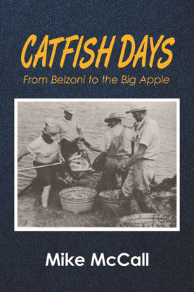 Picture of Catfish Days  - From Belzoni to the Big Apple